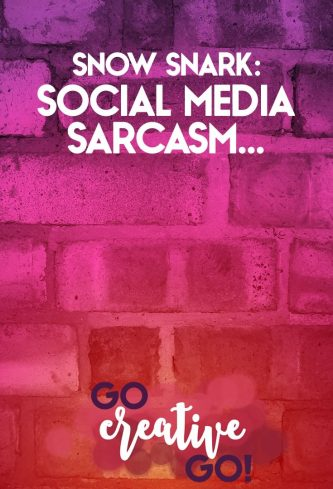 Snow Snark: Social Media Gone Too Sarcastic?