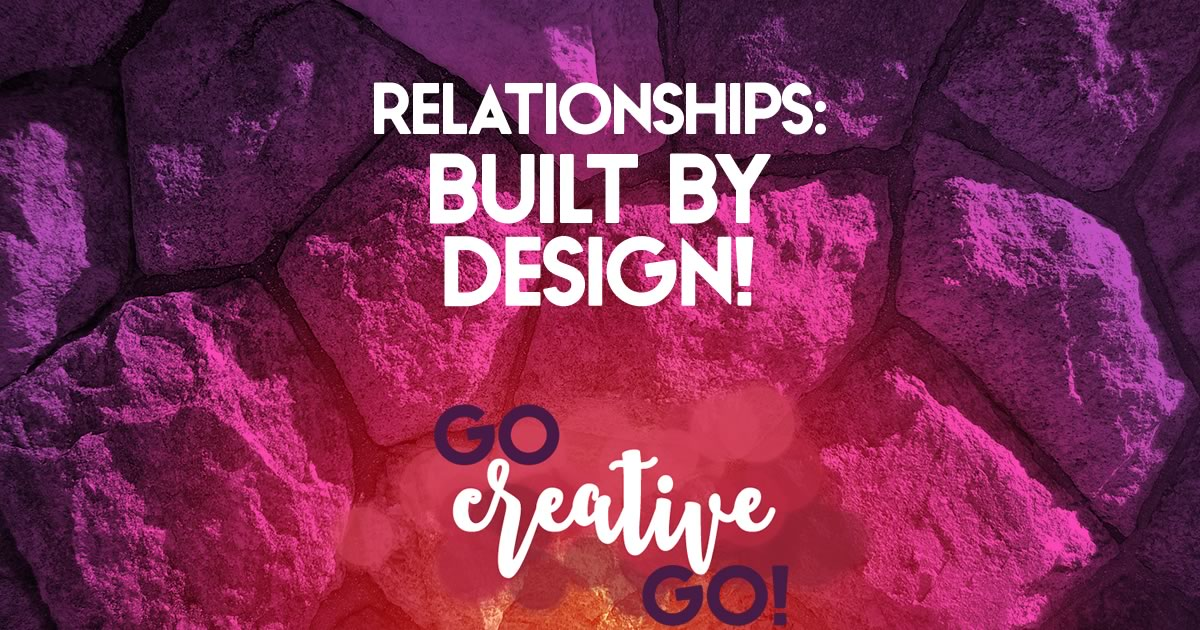 Building Relationships By Design