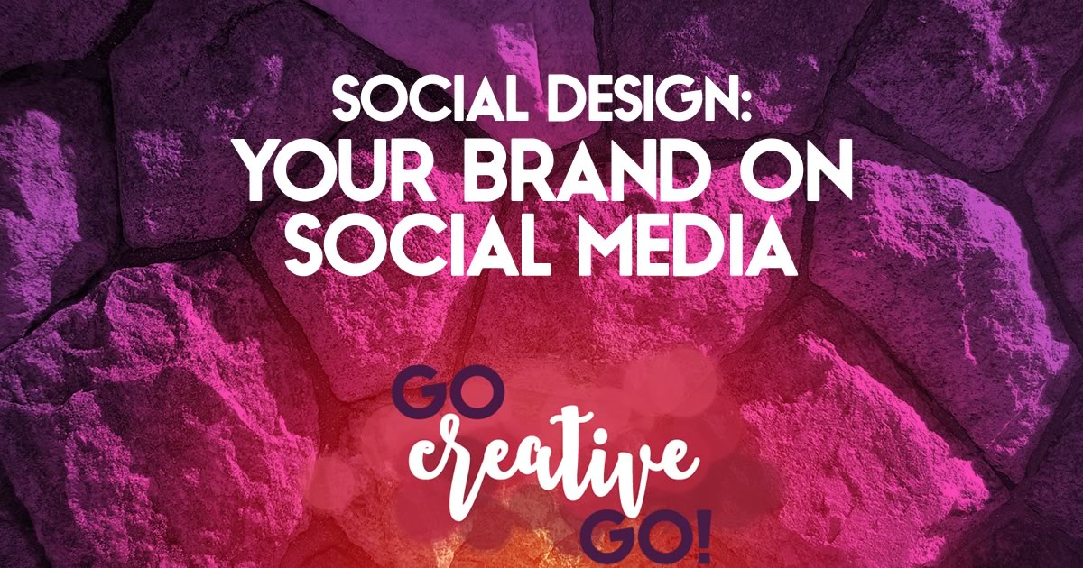 Social Design: Your Brand Presence On Social Media