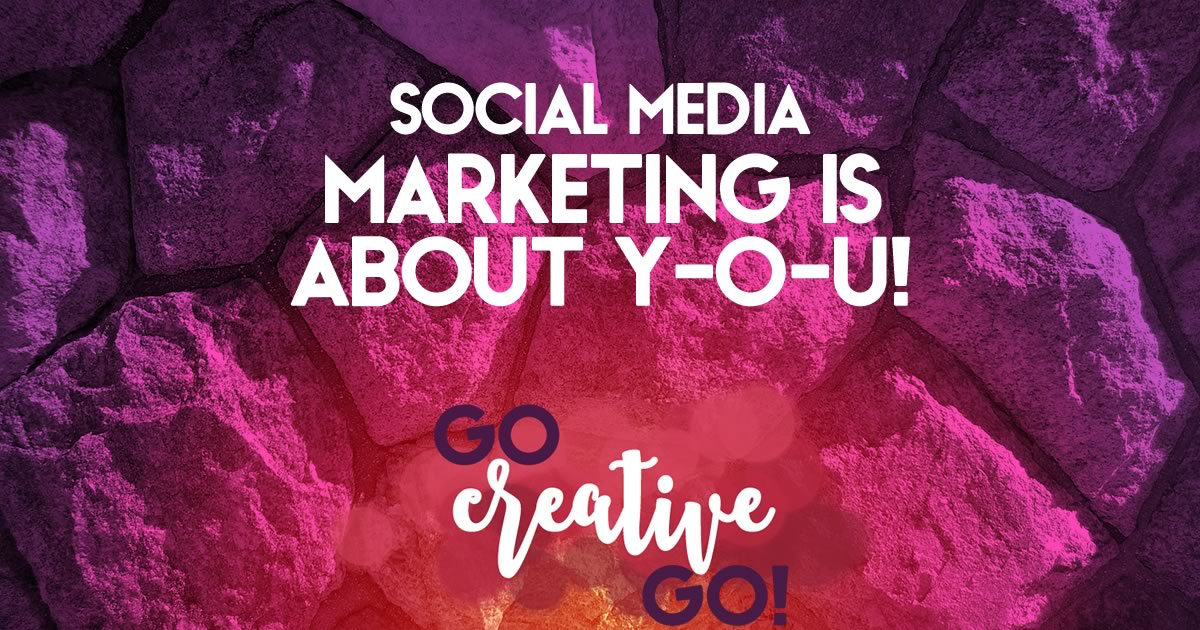 Social Media Marketing IS ABOUT Y-O-U