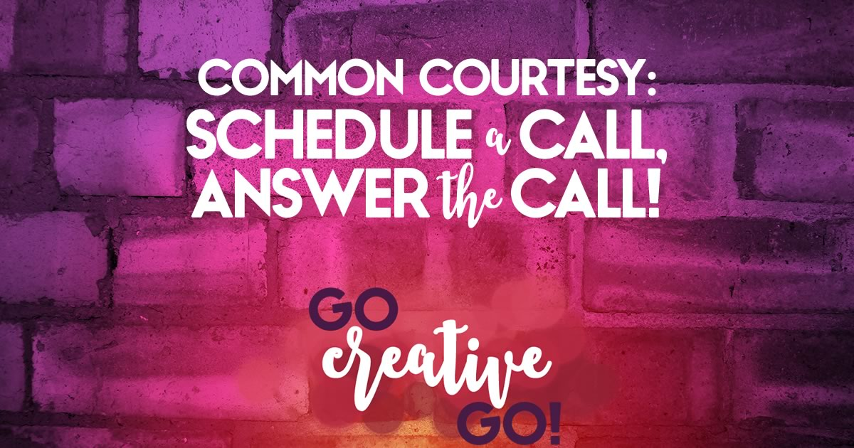 Consultation Call Courtesy: If You Schedule, Answer!