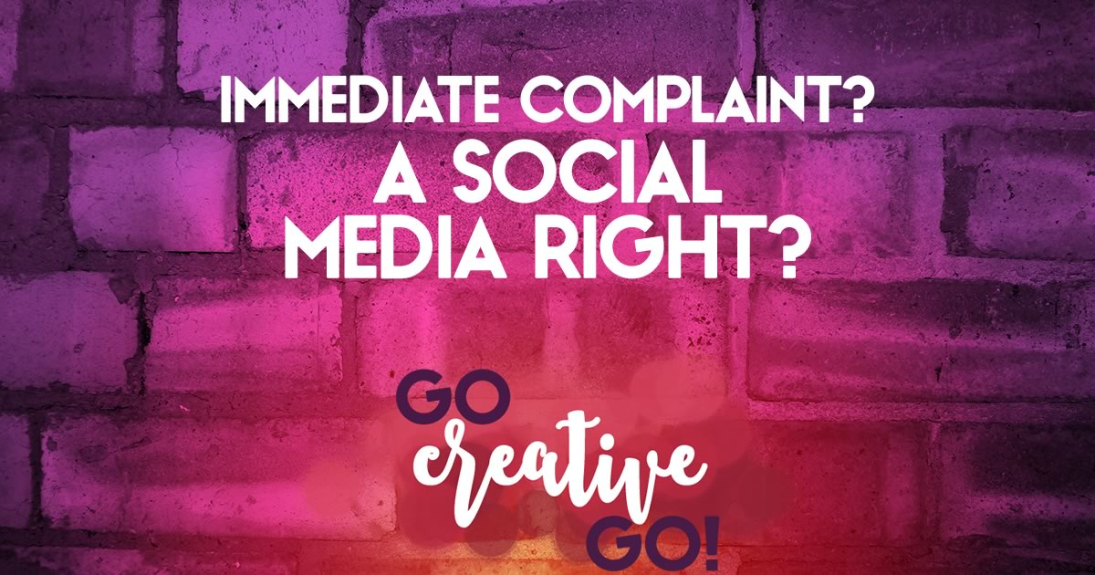 "Social Media: Is It Really Our ""Right"" To Immediately Complain?"