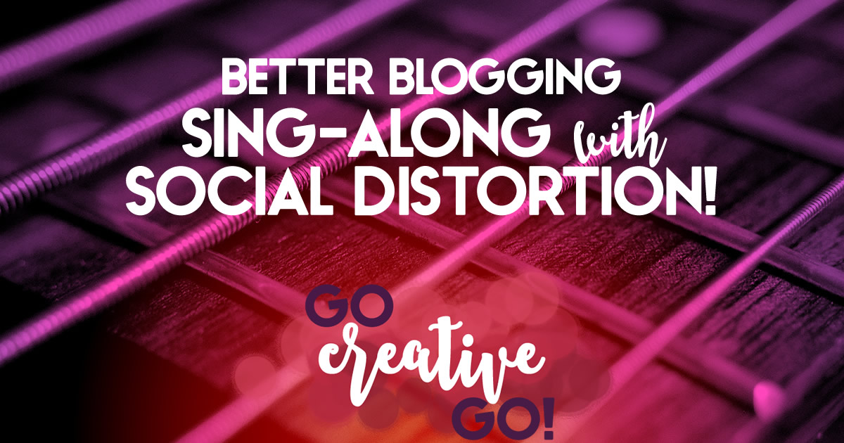 Better Blogging: Singalong With Social Distortion