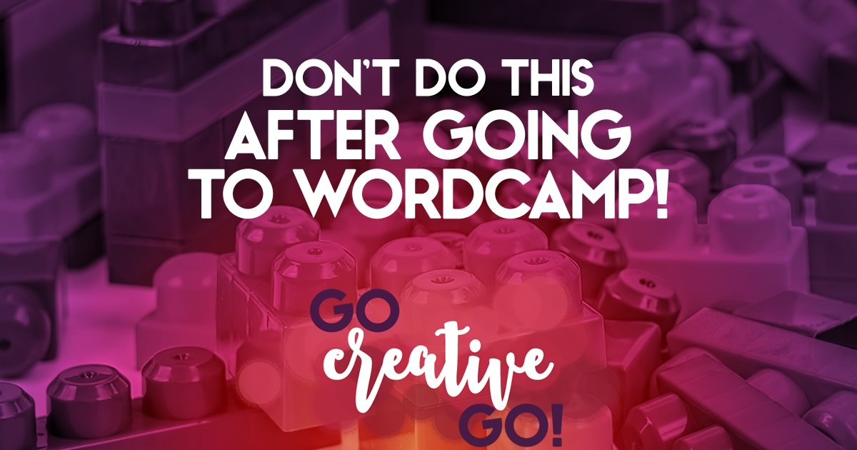 The One Thing I Will NOT Do After WordCamp Atlanta!