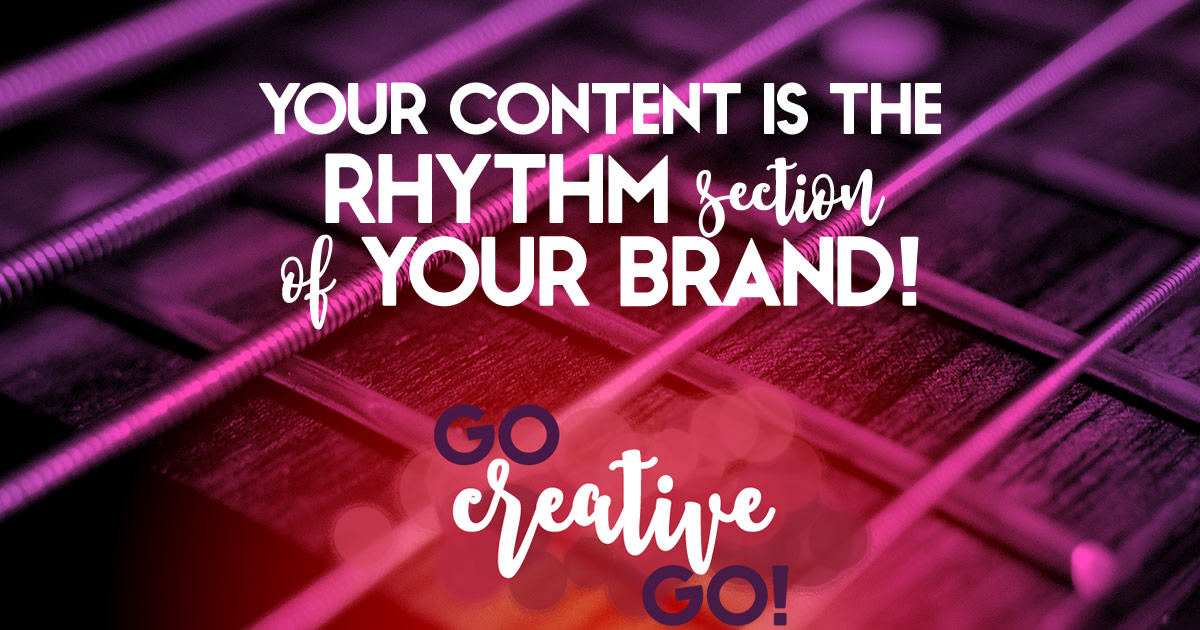 Your Content Is The Rhythm Section Of Your Brand!