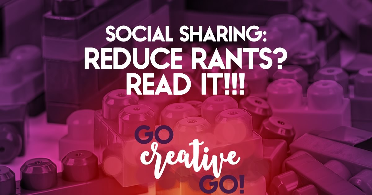Social Sharing: Reduce Rants When You Actually Read!