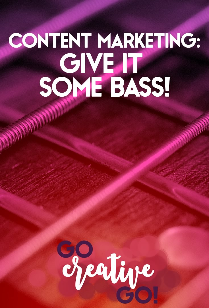 Give Your Content Marketing Some Bass!