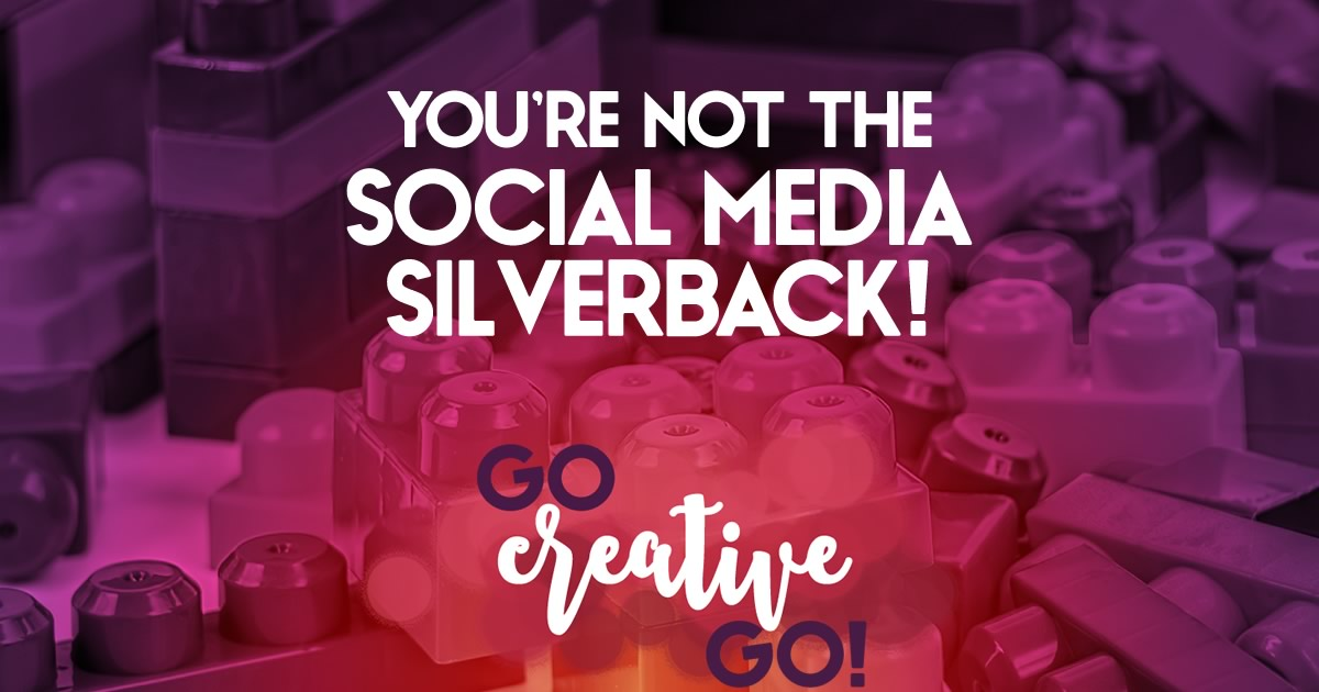 You're Not The Social Media Silverback!
