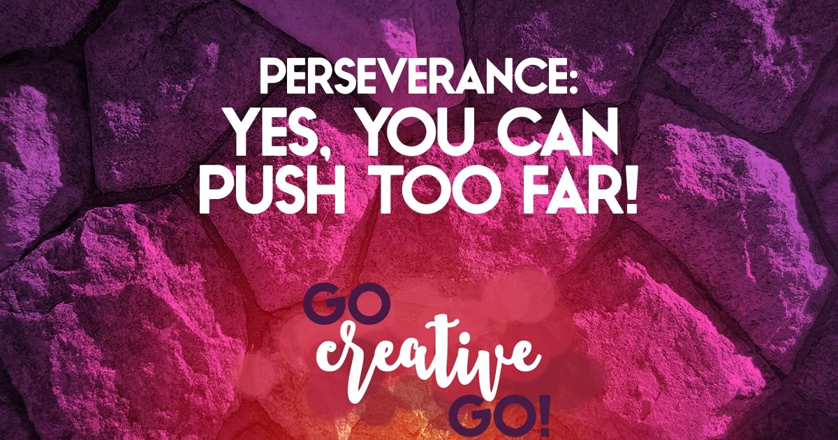 Perseverance Is Powerful Until You Push Too Far!