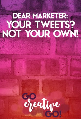 Dear Marketer: Your Tweets Are NOT Your Own!