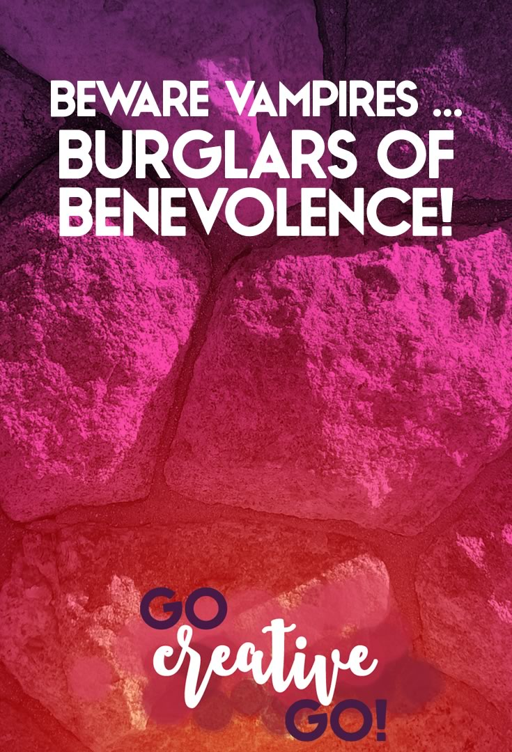 Beware The Vampires: Burglars Of Benevolence!