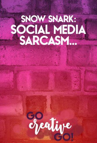 Snow Snark: Social Media Gone Too Sarcastic?