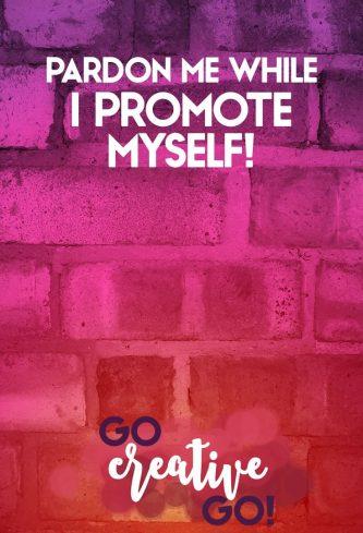 Pardon Me While I Promote Myself!