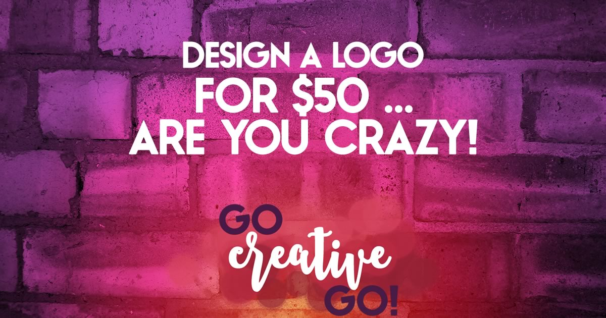 No, We Can't Design A Logo For $50!