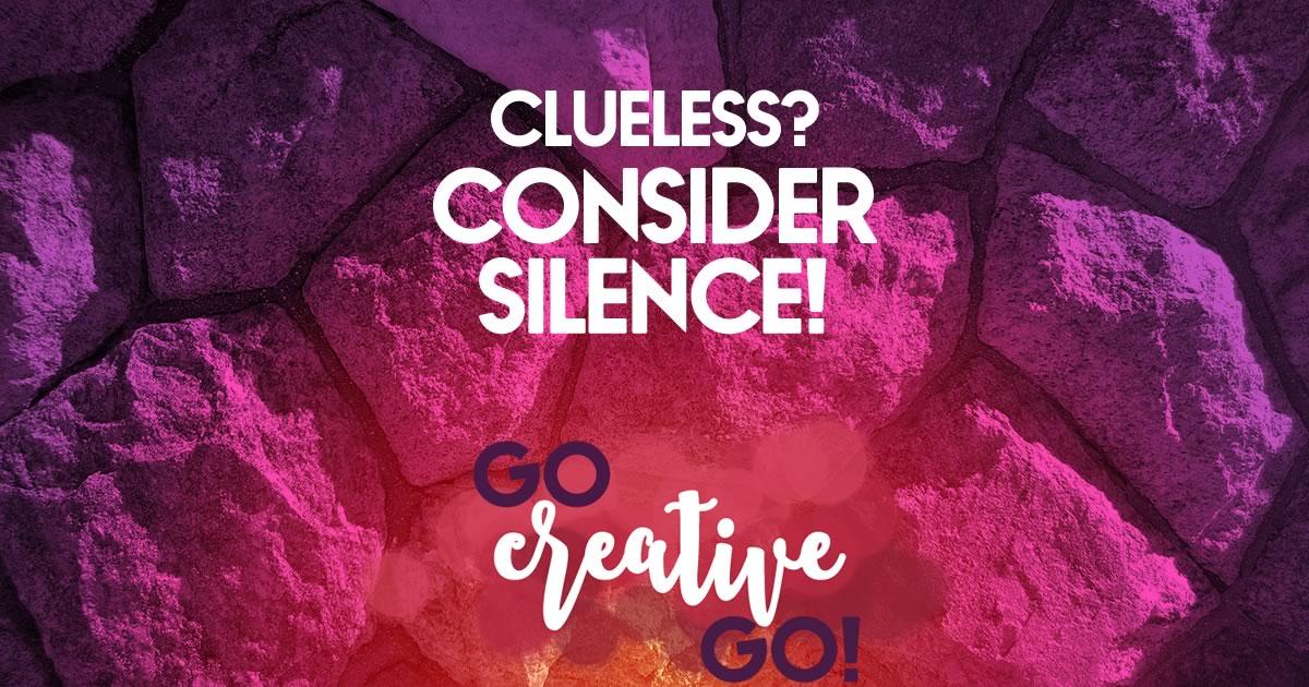 Clueless? Consider Keeping Quiet!