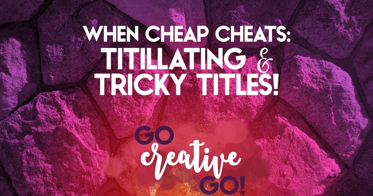 When Cheap Cheats You: Titillating And Tricky Titles