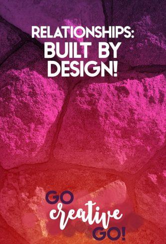 Building Relationships By Design