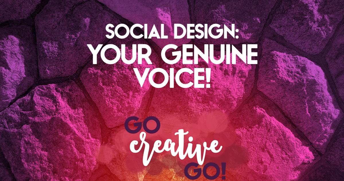 Social Design: Your Genuine Voice