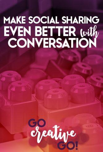Conversation: It Makes Social Sharing Even Better!