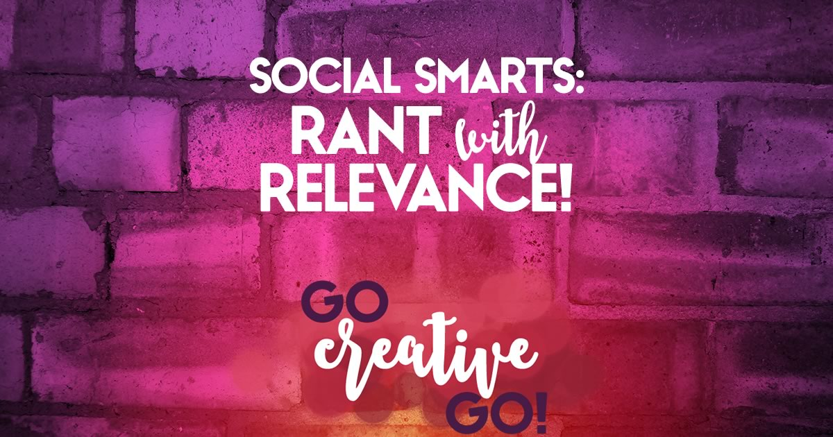 Social Smarts: Rant With Relevance
