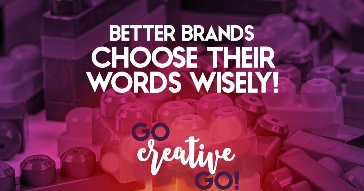 Better Brands Choose Their Words Wisely