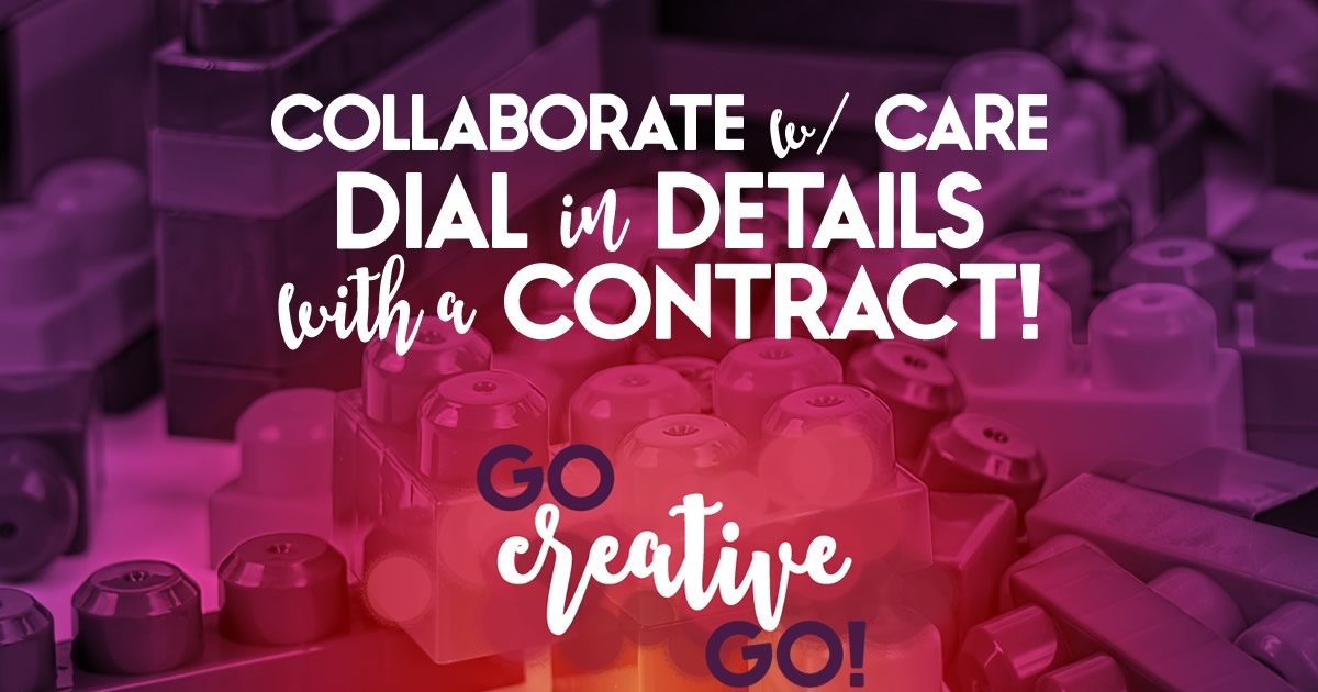Collaborate With Care: Dial In The Details With A Contract!