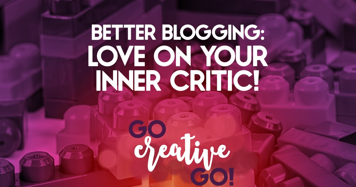 Better Blogging: Give Your Inner Critic A Squeeze!