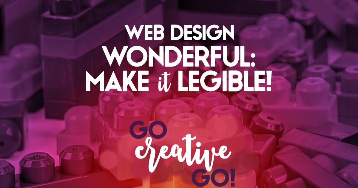 Web Design Wonderful: Make It Legible, Please!