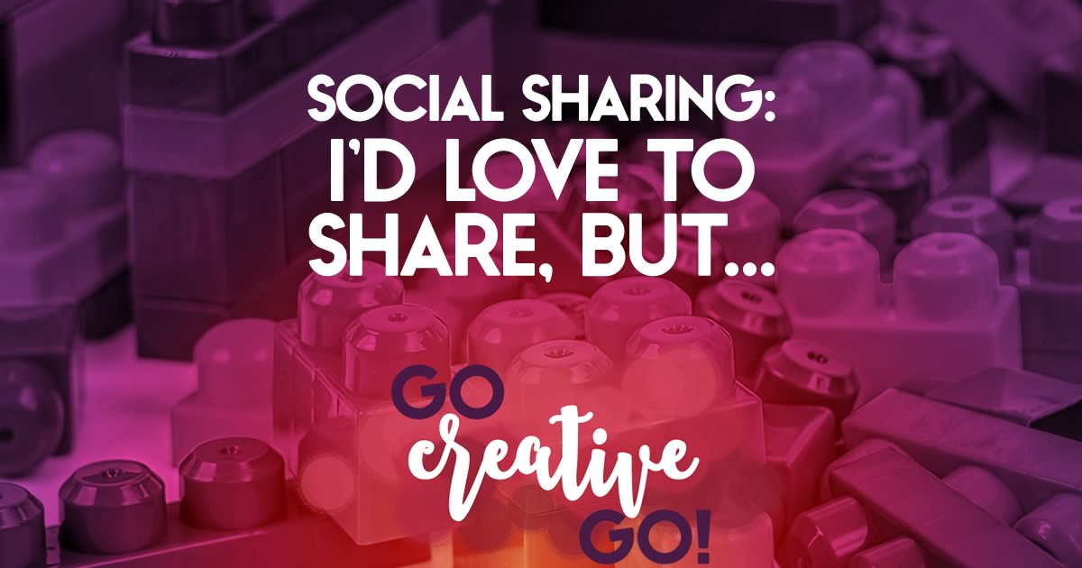 Social Sharing: I'd LOVE To Share Your Content, But ...