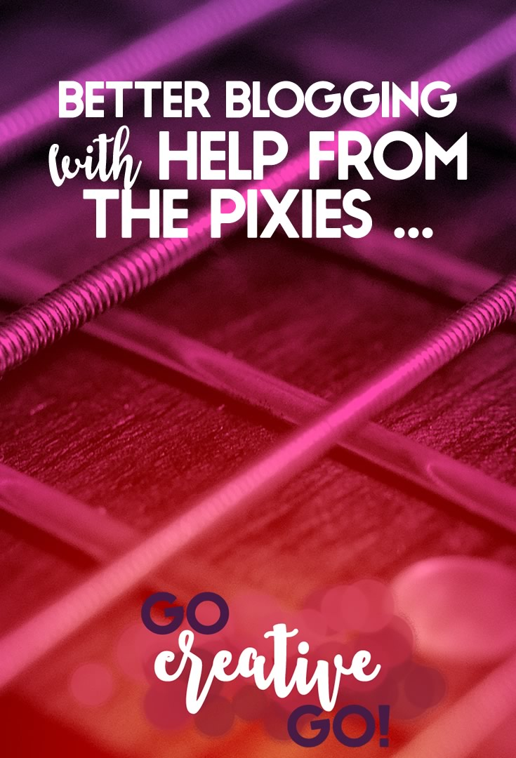 Better Blogging With Help From The Pixies!