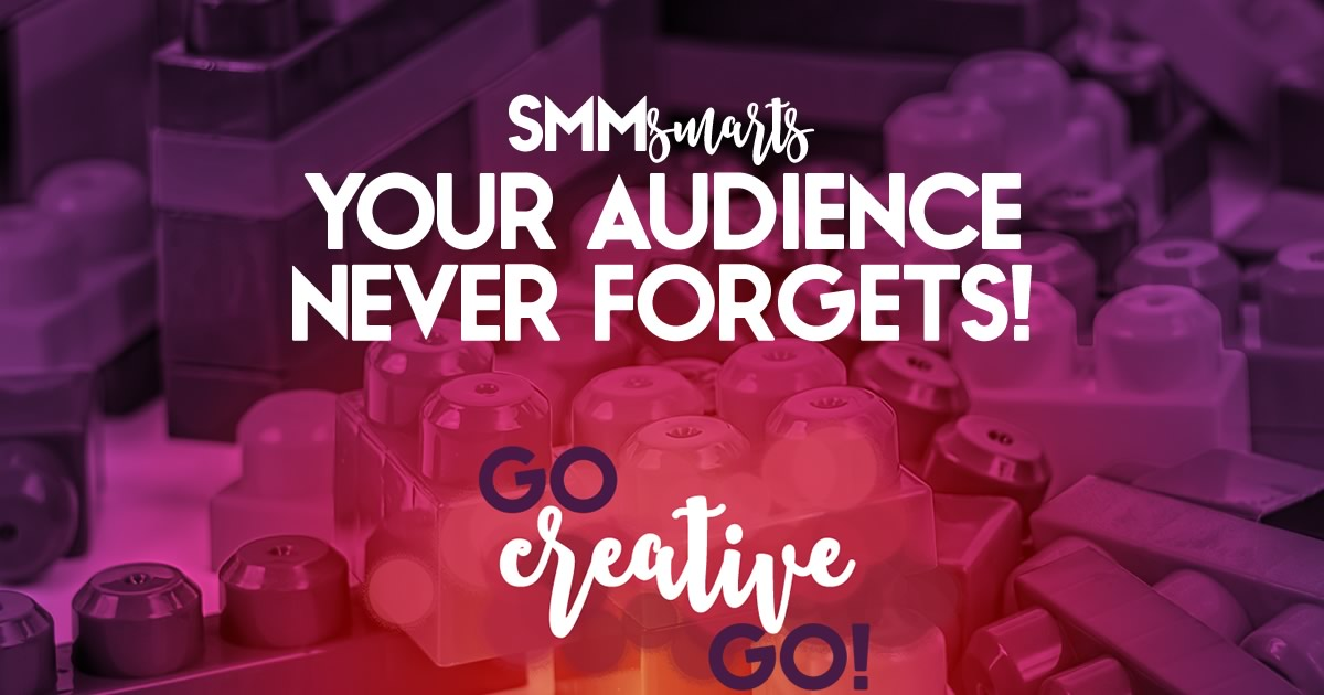 #SMMsmarts: An Audience Never Forgets!