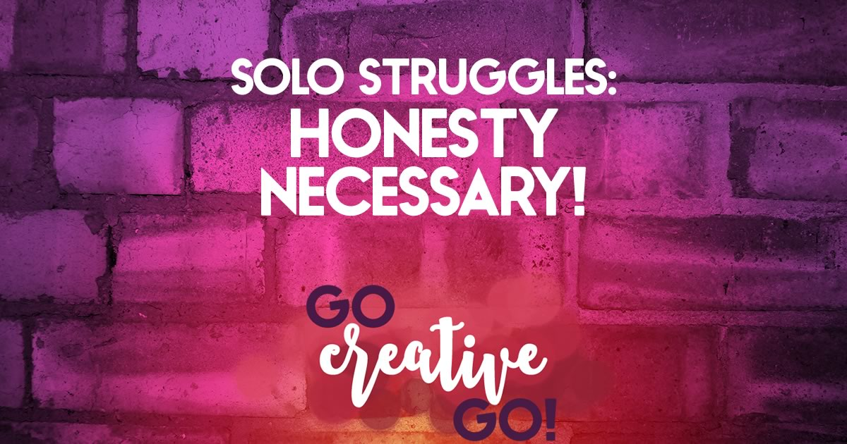 Solopreneur Struggles: Sharing & Support Require Honesty