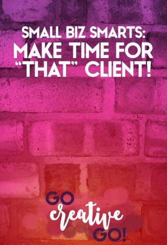 Small Business Smarts: Make Time For Your MOST Important Client!