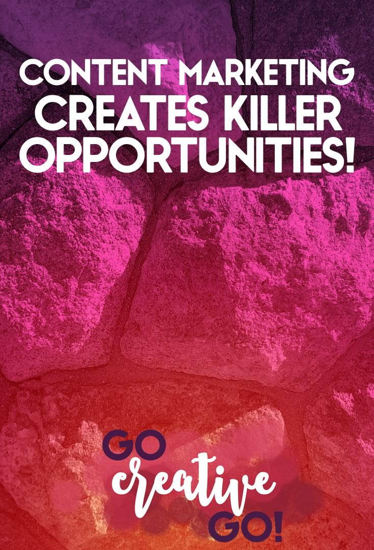 Killer Content Marketing Creates Opportunity!