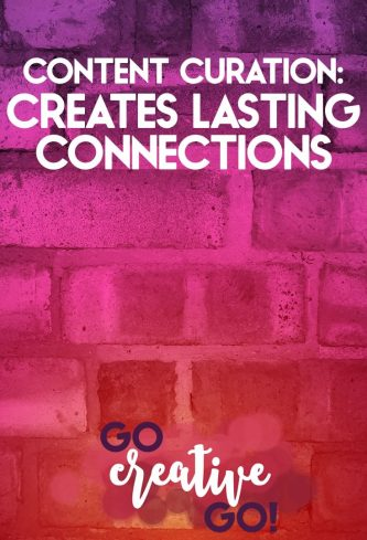 Content Curation? Creates Lasting Connections!