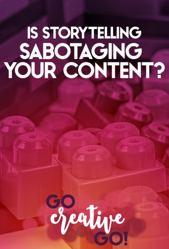 Is Storytelling Sabotaging Your Content Marketing?