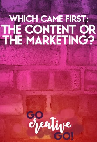 Which Came First, The Content Or The Marketing?