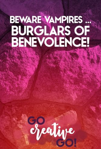 Beware The Vampires: Burglars Of Benevolence!