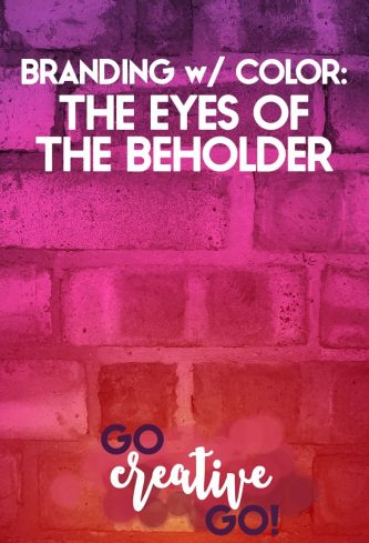 Branding With Color: The Eyes Of The Beholder(s)