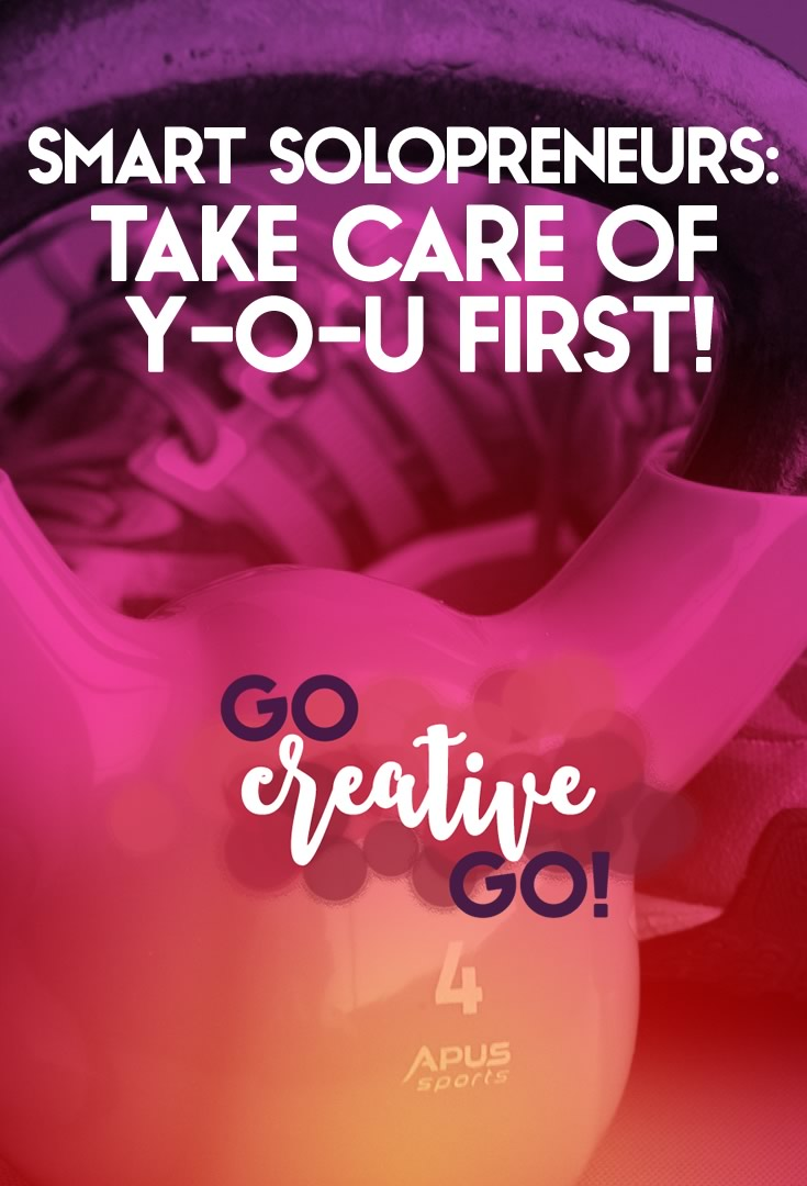 Smart Solopreneurs: Take Care Of YOU First!